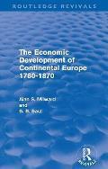 The Economic Development of Continental Europe 1780-1870