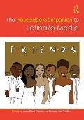 The Routledge Companion to Latina/O Media