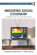 Mediating Sexual Citizenship: Neoliberal Subjectivities in Television Culture