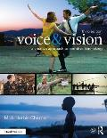 Voice & Vision A Creative Approach To Narrative Film & Dv Production