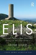 Elis: Internal Politics and External Policy in Ancient Greece