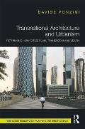 Transnational Architecture and Urbanism: Rethinking How Cities Plan, Transform, and Learn