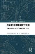 Claudio Monteverdi: A Research and Information Guide