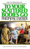 To Your Scattered Bodies Go: Riverworld 1