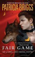 Fair Game: An Alpha and Omega Novel: Alpha and Omega 3