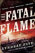 The Fatal Flame: A Timothy Wilde Novel: Timothy Wilde 3