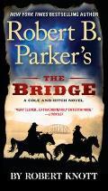 Robert B Parkers the Bridge