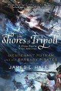 Shores of Tripoli Lieutenant Putnam & the Barbary Pirates
