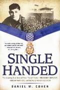 Single Handed: The Inspiring True Story of Tibor teddy Rubin--Holocaust Survivor, Korean War Hero, and Medal of Honor Recipient