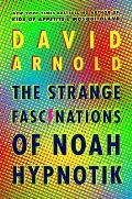 Strange Fascinations of Noah Hypnotik