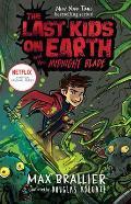 Last Kids on Earth 05 & the Midnight Blade