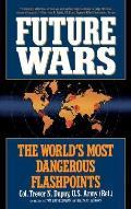 Future Wars: The World's Most Dangerous Flashpoints