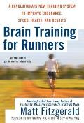 Brain Training for Runners A Revolutionary New Training System to Improve Endurance Speed Health & Results