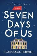 Seven Days of Us A Novel