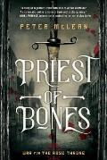 Priest of Bones War for the Rose Throne Book 1