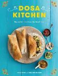 Dosa Kitchen Recipes for Indias Favorite Street Food