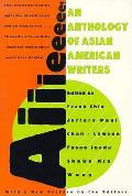 AIIIeeeee An Anthology Of Asian American Writers