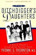 Ditchdiggers Daughters A Black Familys Astonishing Success Story