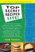 Top Secrets Recipes Lite Creating Reduced Fat Kitchen Clones of Americas Favorite Brand Name Foods