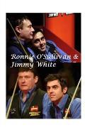 Ronnie O'Sullivan and Jimmy White