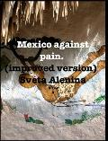 Mexico against pain. Improved version.