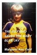 The boy who saved the baby blue jay
