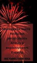 Monograf?a sobre Artificios pirot?cnicos Armas y explosivos en Espa?a