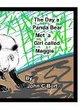 The Day a Panda Bear met A Girl Called Maggie.