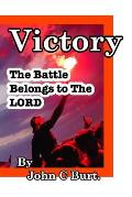 Victory: The Battle Belongs to The Lord.