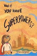 What If You Have Superpowers?
