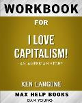 Workbook for I Love Capitalism!: An American Story (Max-Help Books)