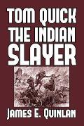 Tom Quick the Indian Slayer