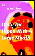Delly the Hippo With A Large Mouth.