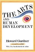 Arts & Human Development With a New Introduction by the Author