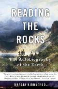 Reading the Rocks The Autobiography of the Earth