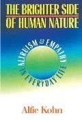 The Brighter Side of Human Nature: Altruism and Empathy in Everyday Life