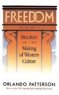 Freedom: Volume I: Freedom in the Making of Western Culture