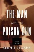 Man with the Poison Gun A Cold War Spy Story