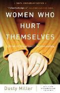 Women Who Hurt Themselves A Book of Hope & Understanding