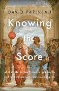 Knowing the Score What Sports Can Teach Us about Philosophy & What Philosophy Can Teach Us about Sports