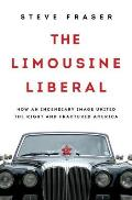 Limousine Liberal How an Incendiary Image United the Right & Fractured America