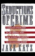 Seductions of Crime Moral & Sensual Attractions in Doing Evil