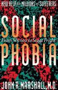 Social Phobia From Shyness to Stage Fright
