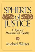 Spheres of Justice A Defense of Pluralism & Equality