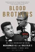 Blood Brothers The Fatal Friendship Between Muhammad Ali & Malcolm X