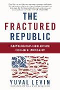 Fractured Republic Renewing Americas Social Contract in the Age of Individualism