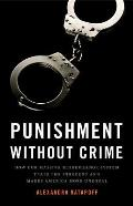 Punishment Without Crime: How Our Massive Misdemeanor System Traps the Innocent and Makes America More Unequal