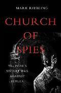 Church of Spies The Popes Secret War Against Hitler