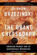 Grand Chessboard American Primacy & Its Geostrategic Imperatives