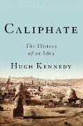 Caliphate The History of an Idea